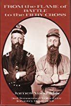 From the Flame of Battle to the Fiery Cross: The 3rd Tennessee Infantry With Complete Roster