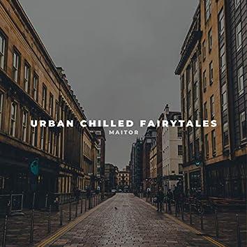 Urban Chilled Fairytales