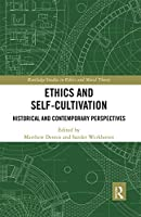 Ethics and Self-Cultivation: Historical and Contemporary Perspectives
