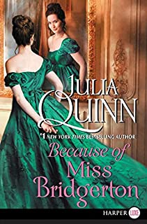 Because of Miss Bridgerton [Large Print]: A Bridgerton Prequel