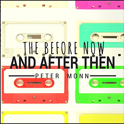 The Before Now and After Then audiobook cover art