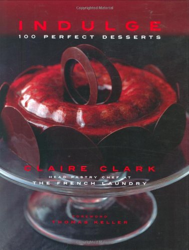 Image of Indulge: 100 Perfect Desserts