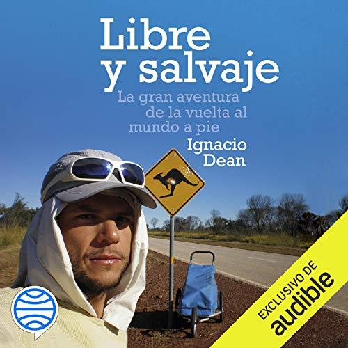 Libre y salvaje (Narración en Castellano) [Wild and Free] cover art