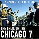 Inspired By The Film 'The Trial of the Chicago 7'