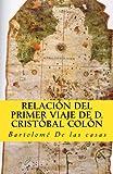 Relacion del primer viaje de D. Cristobal Colon: para el descubrimiento de las Indias: Volume 11 (In memoriam historia)