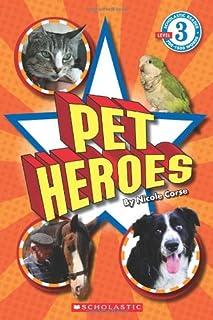 Pet Heroes (Scholastic Reader, Level 3)