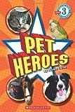 Pet Heroes (Scholastic Readers)
