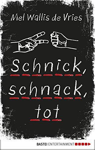 Schnick, schnack, tot (deVries-Thriller 2)