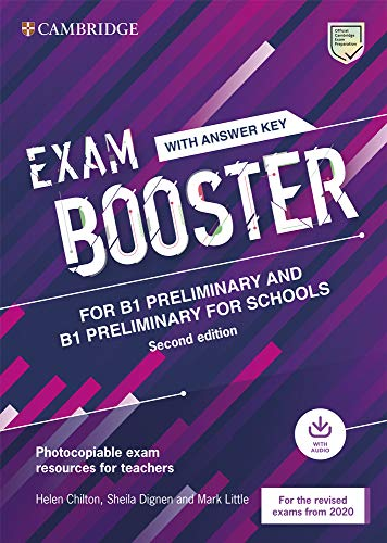Exam Booster for B1 Preliminary and B1 Preliminary for Schools with Answer Key with Audio for the Revised 2020 Exams: Photocopiable Exam Resources ... Teachers (Cambridge English Exam Boosters)