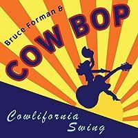 Cowlifornia Swing by Bruce Forman & Cow Bop