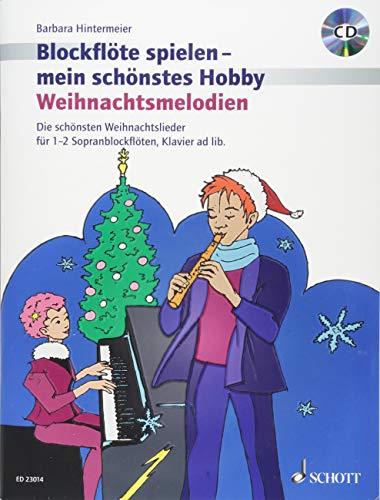 Weihnachtsmelodien: Die schönsten Weihnachtslieder. 1-2 Sopran-Blockflöten, Klavier ad lib.. Ausgabe mit CD. (Blockflöte spielen - mein schönstes Hobby)