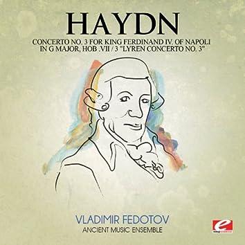 "Haydn: Concerto No. 3 for King Ferdinand IV Of Napoli in G Major, Hob. VII / 3 ""Lyren Concerto No. 3"" (Digitally Remastered)"