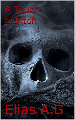 A Touch Eldritch (Eldritch Tales Book 1)