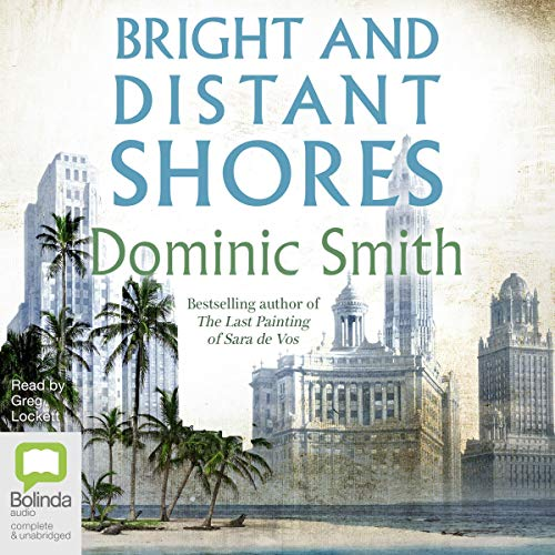 Bright and Distant Shores                   By:                                                                                                                                 Dominic Smith                               Narrated by:                                                                                                                                 Greg Lockett                      Length: 15 hrs and 41 mins     Not rated yet     Overall 0.0