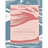 The Power of Stretching: Simple Practices to Promote Wellbeing (The Power of ...) (English Edition)