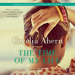 The Time of My Life     A Novel              By:                                                                                                                                 Cecelia Ahern                               Narrated by:                                                                                                                                 Amy Creighton                      Length: 13 hrs and 1 min     177 ratings     Overall 4.3