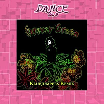 Dance Vol. 5: Forever Green - KlubJumpers Remix