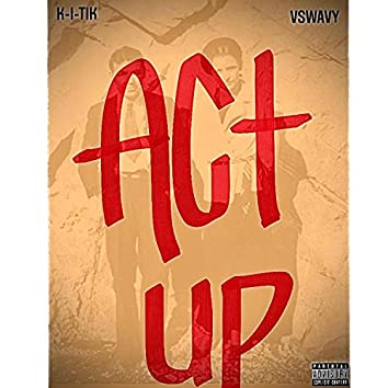 Act Up (feat. Vswavy)