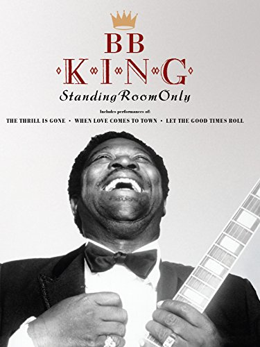 B.B. King - Standing Room Only