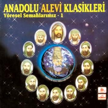 Anadolu Alevi Klasikleri - Yöresel Semahlarimiz 1