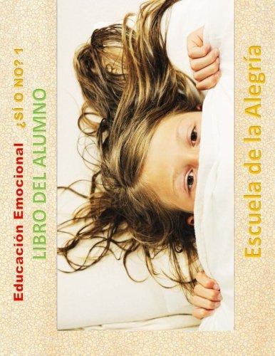 Educacion Emocional - SI O NO 1 - Libro del alumno: Educamos para la VIDA: Volume 1 (Educacion emocional - Libros para el alumno - Si o No)