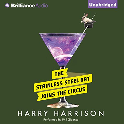 The Stainless Steel Rat Joins the Circus     Stainless Steel Rat, Book 10              By:                                                                                                                                 Harry Harrison                               Narrated by:                                                                                                                                 Phil Gigante                      Length: 7 hrs and 32 mins     30 ratings     Overall 4.6