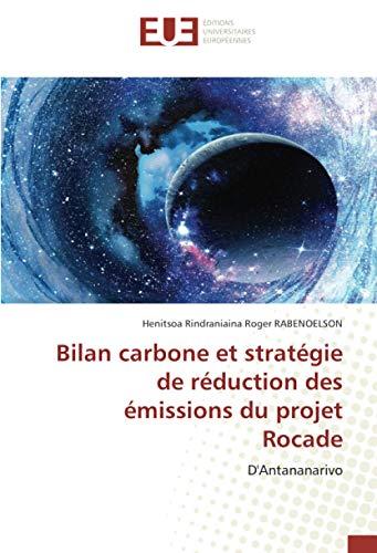 Bilan carbone et stratégie de réduction des émissions du projet Rocade: D'Antananarivo
