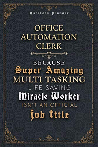 Compare Textbook Prices for Office Automation Clerk Because Super Amazing Multi Tasking Life Saving Miracle Worker Isn't An Official Job Title Luxury Cover Notenook Planner: Home ... Event, 120 Pages, Financial, 6x9 inch, Bill  ISBN 9798735347996 by Brooks, Sky