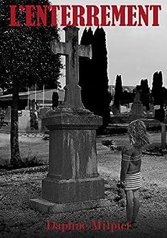 L'enterrement: polar whodunnit cynique par [Daphné Milpiet]