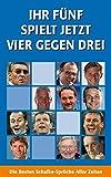Ihr Fünf Spielt Jetzt Vier Gegen Drei: Die Besten Schalke-Sprüche Aller Zeiten