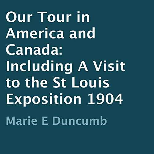 Our Tour in America and Canada 1904 audiobook cover art