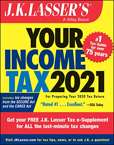 J.K. Lasser's Your Income Tax 2021: For Preparing Your 2020 Tax Return