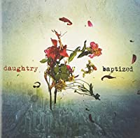Baptized by Daughtry (2013-11-19)