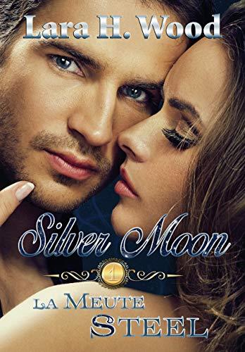 La meute Steel (Silver Moon t. 1)