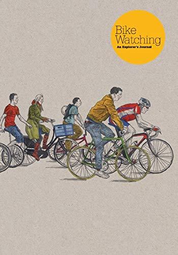 Bike Watching: An Explorer's Journal