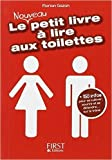 Petit Livre de - Le nouveau petit livre à lire aux toilettes de Florian GAZAN ( 1 mai 2013 ) - First (1 mai 2013)