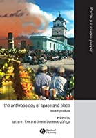 The Anthropology of Space and Place (Wiley Blackwell Readers in Anthropology)
