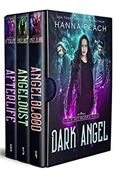 Dark Angel Box Set Books 4-6: Angelblood, Angeldust, Afterlife by [Hanna Peach, German Creative]