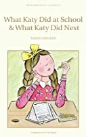 What Katy Did at School & What Katy Did Next (Wordsworth Children's Classics) by Susan Coolidge(2002-05-20)