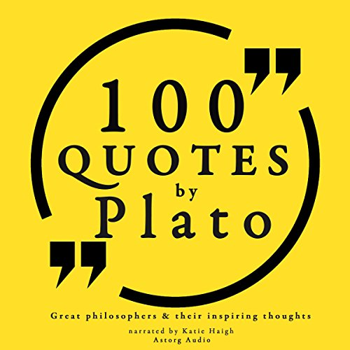 100 Quotes by Plato (Great Philosophers and Their Inspiring Thoughts) audiobook cover art