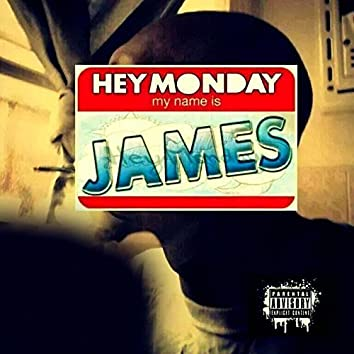 Hey Monday My Name Is James