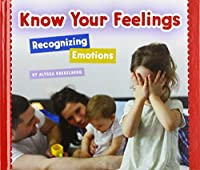 Know Your Feelings: Recognizing Emotions (Social and Emotional Learning)