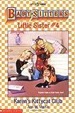 Karen's Kittycat Club (Baby-Sitters Little Sister, 4)