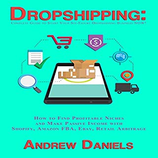 Dropshipping: Complete Guide to Start Your Six-Figure Dropshipping Business NOW! cover art