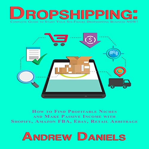Dropshipping: Complete Guide to Start Your Six-Figure Dropshipping Business NOW! audiobook cover art