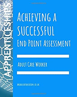 Achieving a Successful End Point Assessment: Adult Care Worker