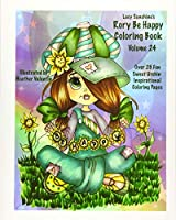 Lacy Sunshine's Rory Be Happy Coloring Book: Big Eyed Sweet Urchin Inspirational Feel Good Coloring Book for Adults and Children (Lacy Sunshine's Coloring Books)