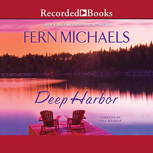 Deep Harbor                   By:                                                                                                                                 Fern Michaels                               Narrated by:                                                                                                                                 Nina Alvamar                      Length: 12 hrs and 2 mins     1 rating     Overall 5.0