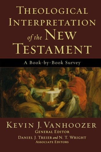 Theological Interpretation of the New Testament: A Book-by-Book Survey (English Edition)