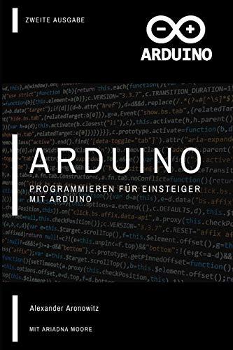 Arduino: Programmieren für Einsteiger mit Arduino